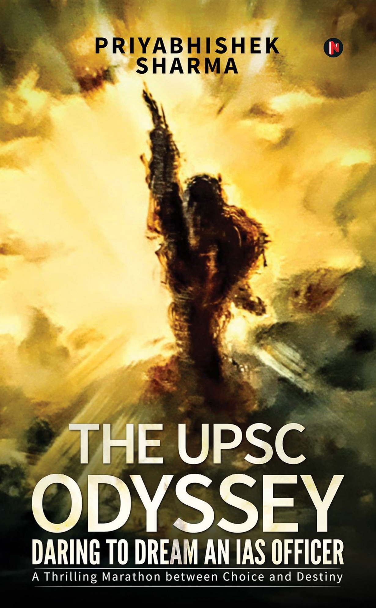The UPSC Odyssey: Daring to Dream an IAS Officer: A Thrilling Marathon Between Choice and Destiny